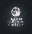 i love you to the moon and back hand lettering vector image vector image