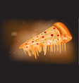 3d realistic slice pizza with melted cheese vector image