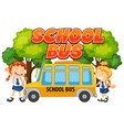 font design for word school bus with students by vector image vector image