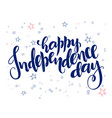 independence day hand lettering greetings vector image vector image