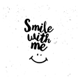 Smile with me quote vector image