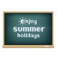 blackboard enjoy summer holidays vector image vector image