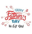 Happy Fathers day hand-lettered greeting card vector image