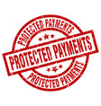 protected payments round red grunge stamp vector image vector image