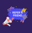 refer a friend concept ad poster card with vector image vector image