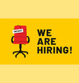we are hiring open vacancy hiring and recruitment vector image vector image