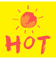 hot day hand drawn brush vector image vector image