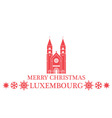 Merry Christmas Luxembourg vector image vector image