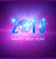 new year party card with numbers 2019 shiny disco vector image