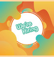 were hiring background vector image vector image