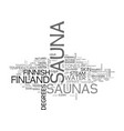 a look at finnish saunas text word cloud concept vector image