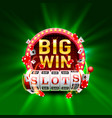 casino slots big win 777 signboard vector image vector image
