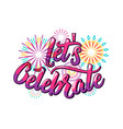 lets celebrate background with color letters and vector image vector image