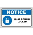 Mandatory Signs Must Remain Locked vector image vector image