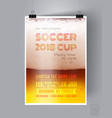 soccer cup 2018 flyer template vector image