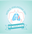 12 november world pneumonia day vector image vector image