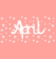 april lettering on a pink background vector image vector image
