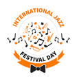 international jazz festival day notes and musical vector image vector image