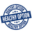 healthy option blue round grunge stamp vector image vector image