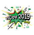 ncov 2019 comic text in pop art style isolated on vector image vector image