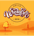 hello november round badge with autumn landscape vector image