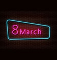 neon 8 march sign womens day light isolate vector image vector image