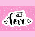 with love in black on pink with stars vector image