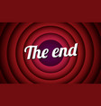 end movie font comic poster circle cartoon vector image