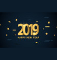 happy new year 2019 luxury gold with stars vector image