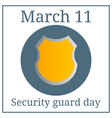 security guard day 11 march holiday calendar vector image vector image