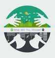 what will you choose concept eco friendly or vector image vector image