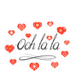 lettering ooh la la text with red hearts hand vector image vector image