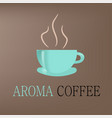 logo with a cup of hot aromatic coffee vector image vector image