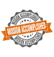 mission accomplished stamp sign seal vector image vector image
