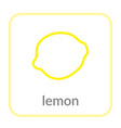lemon icon yellow citrus outline flat sign vector image