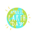 april 22 earth day vector image vector image