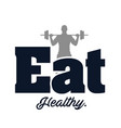 eat healthy text man gym background image vector image