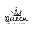 queen unicorns cute lettering poster vector image