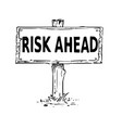 wooden sign board drawing with risk ahead text vector image