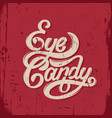 eye-candy handwritten lettering template for card vector image vector image
