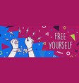 free yourself banner for life motivation concept vector image
