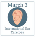 international ear care day march holiday calendar vector image vector image