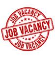 job vacancy red grunge round vintage rubber stamp vector image vector image