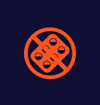 no pills or drugs sign vector image vector image