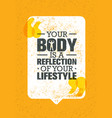 your body is a reflection of your lifestyle vector image vector image