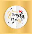happy family day lettering typography poster vector image vector image