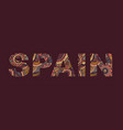 inscription spain in style abstract hand vector image