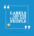 Inspirational motivational quote Labels are for vector image vector image