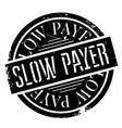 slow payer rubber stamp vector image vector image