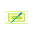 check with pen empty cheque with filling form vector image